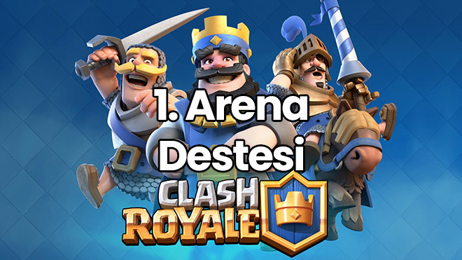 clash royale 1. arena destesi