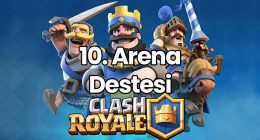 Clash Royale 10. Arena Destesi