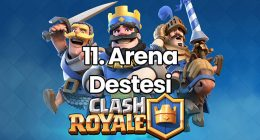 Clash Royale 11. Arena Destesi