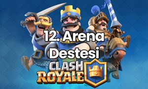 Clash Royale 12. Arena Destesi