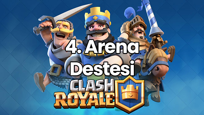 clash royale 4. arena destesi