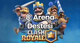 Clash Royale 8. Arena Destesi