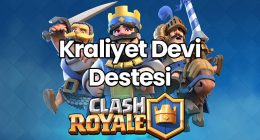 Clash Royale Kraliyet Devi Destesi