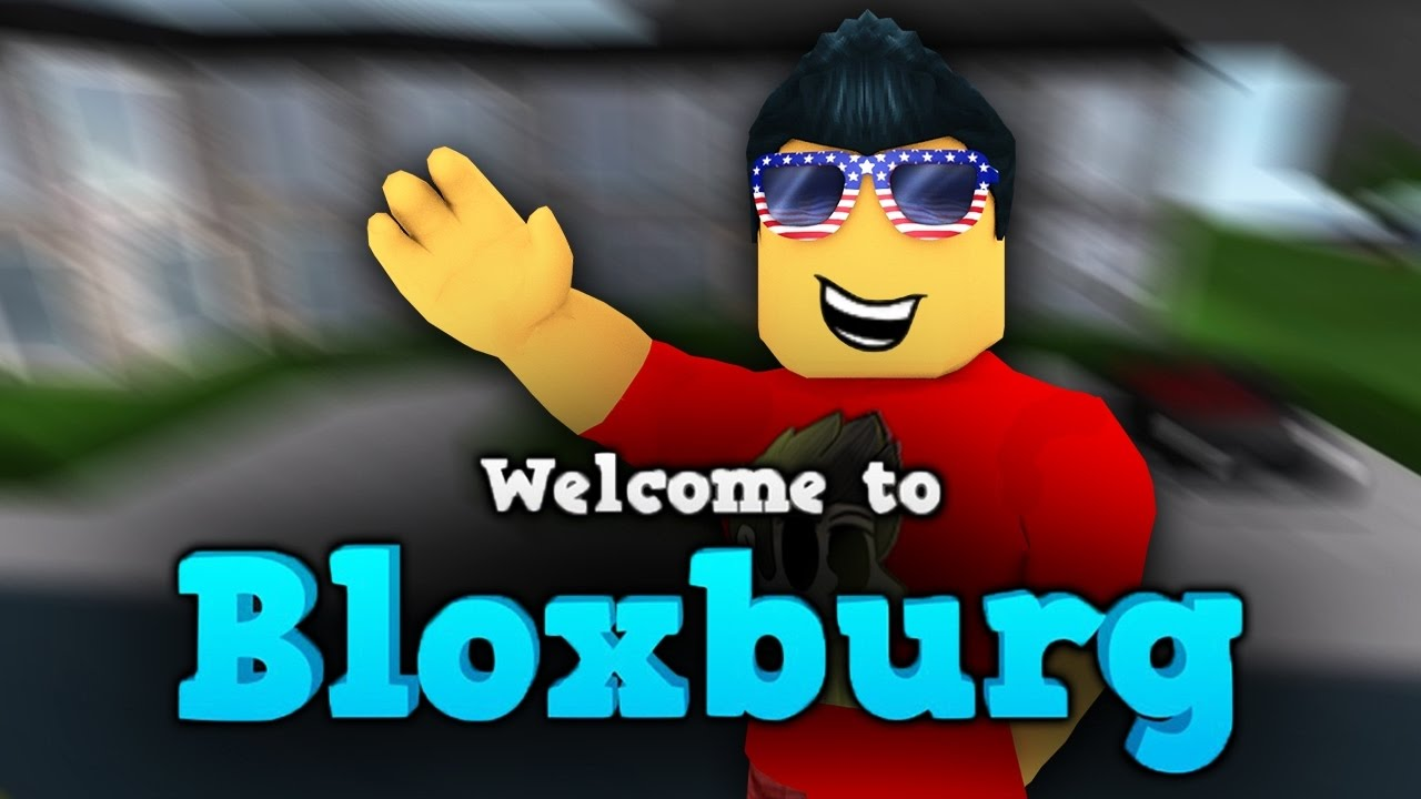 roblox Welcome to Bloxburg